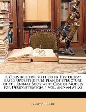 A Constructive Method in Histology