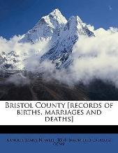 Bristol County [Records of Births, Marriages and Deaths]