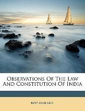 Observations of the Law and Constitution of India