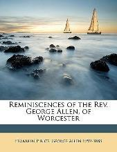 Reminiscences of the REV. George Allen, of Worcester