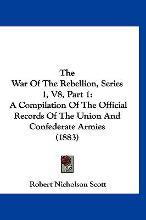 The War of the Rebellion, Series 1, V8, Part 1