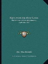 Rays from the Rose Cross