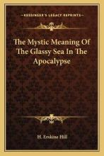 The Mystic Meaning of the Glassy Sea in the Apocalypse