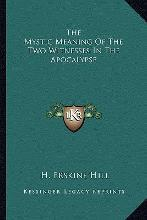 The Mystic Meaning of the Two Witnesses in the Apocalypse