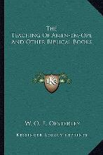 The Teaching of Amen-Em-Ope and Other Biblical Books