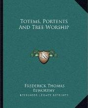 Totems, Portents and Tree-Worship