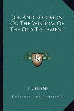 Job and Solomon or the Wisdom of the Old Testament