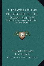 A Treatise of the Philosophy of the Human Mind V1