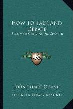 How to Talk and Debate