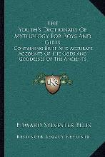 The Youth's Dictionary of Mythology for Boys and Girls