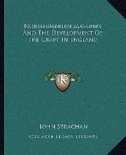 Northumbrian Masonry and the Development of the Craft in England
