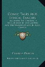 Comic Tales and Lyrical Fancies