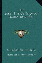 The Early Life of Thomas Hardy 1840-1891