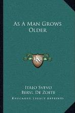 As a Man Grows Older