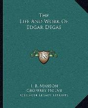 The Life and Work of Edgar Degas