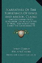 Narratives of the Sufferings of Lewis and Milton Clarke