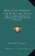 Practical Healing for Mind and Body