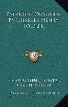 Patriotic Orations by Charles Henry Fowler