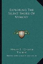 Exploring the Silent Shore of Memory