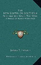 The New South; Or Southern Sentiments Since the War