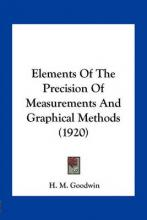 Elements of the Precision of Measurements and Graphical Methods (1920)