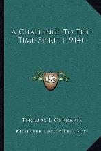 A Challenge to the Time-Spirit (1914) a Challenge to the Time-Spirit (1914)
