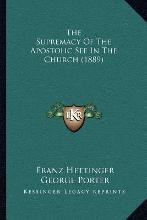 The Supremacy of the Apostolic See in the Church (1889)
