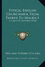 Typical English Churchmen, from Parker to Maurice