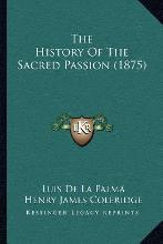 The History of the Sacred Passion (1875)