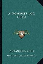 A Dominie's Log (1915)