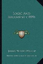Logic and Argument (1899)
