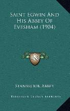 Saint Egwin and His Abbey of Evesham (1904)