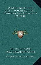 Vasari's Lives of the Most Eminent Painters, Sculptors and Architects V3 (1898)