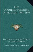 The Countess Tolstoy's Later Diary 1891-1897