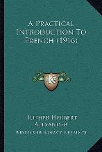 A Practical Introduction to French (1916)