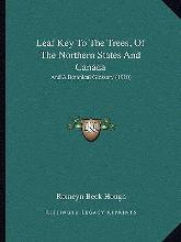 Leaf Key to the Trees, of the Northern States and Canada