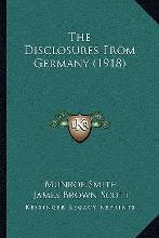 The Disclosures from Germany (1918)