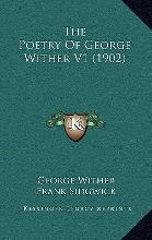 The Poetry of George Wither V1 (1902)