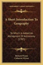 A Short Introduction to Geography a Short Introduction to Geography