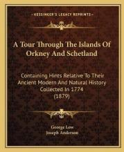 A Tour Through the Islands of Orkney and Schetland