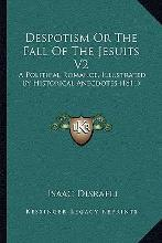 Despotism or the Fall of the Jesuits V2 Despotism or the Fall of the Jesuits V2