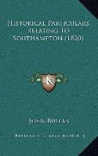 Historical Particulars Relating to Southampton (1820)