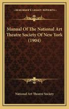 Manual of the National Art Theatre Society of New York (1904)
