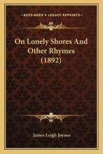 On Lonely Shores and Other Rhymes (1892)