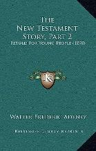 The New Testament Story, Part 2