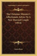 The Christian Minister's Affectionate Advice to a New Married Couple (1814)
