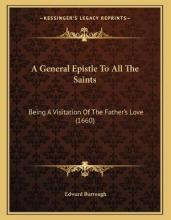 A General Epistle to All the Saints