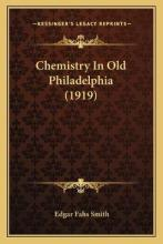 Chemistry in Old Philadelphia (1919)