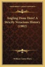 Angling Done Here! a Strictly Veracious History (1902)
