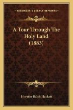 A Tour Through the Holy Land (1883)